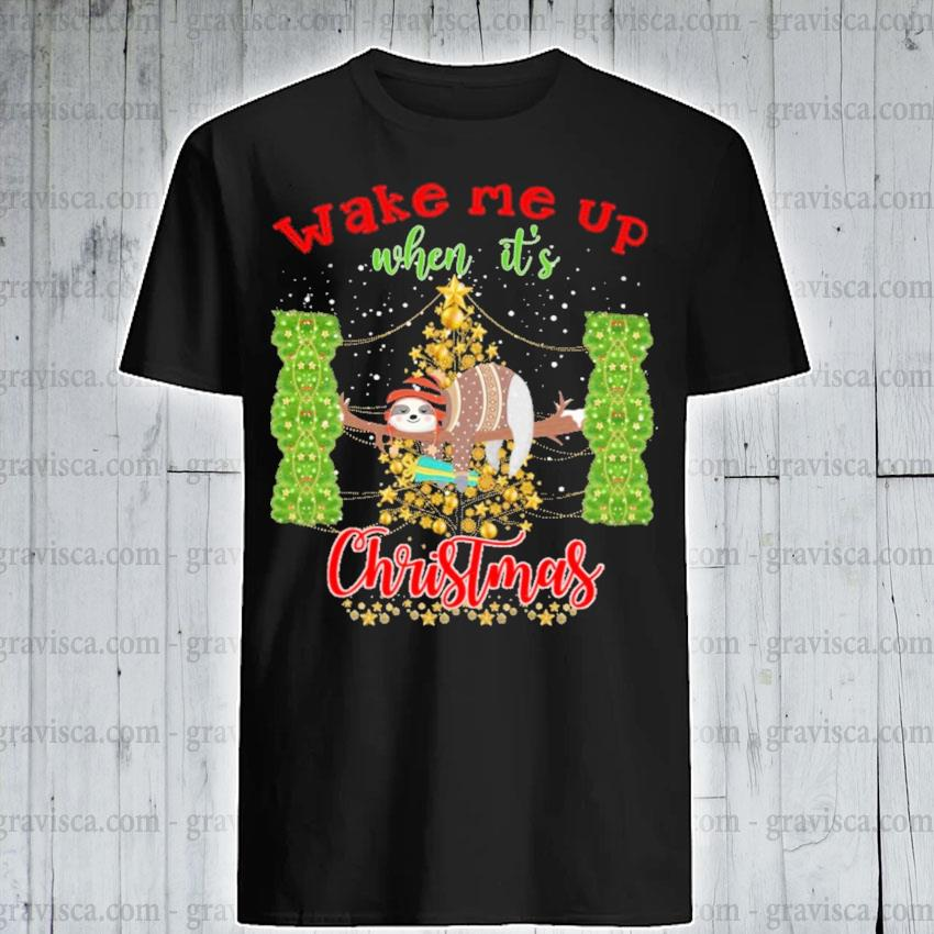 When Its Christmas 2020 Sloth wake me up when It's Christmas 2020 shirt, hoodie, sweater