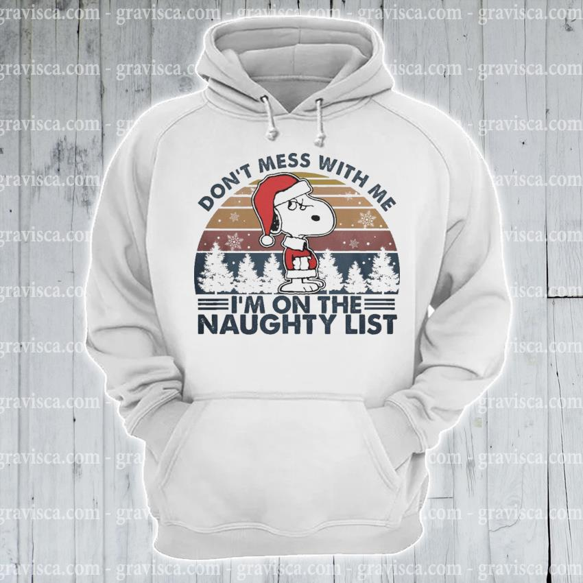 Snoopy Santa don't mess with me I'm on the naughty list vintage s hoodie