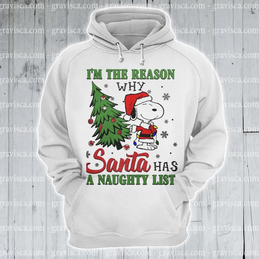 Snoopy Santa I'm the reason why has a naughty list Christmas 2020 s hoodie