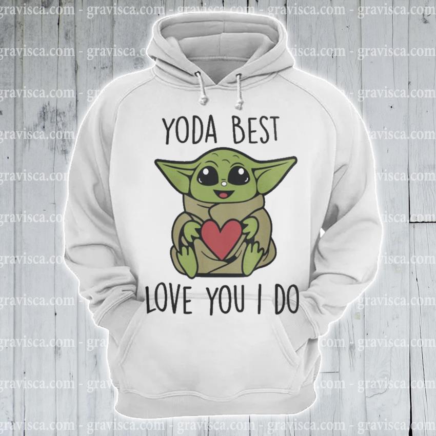 Baby Yoda hug Heart love you I do s hoodie