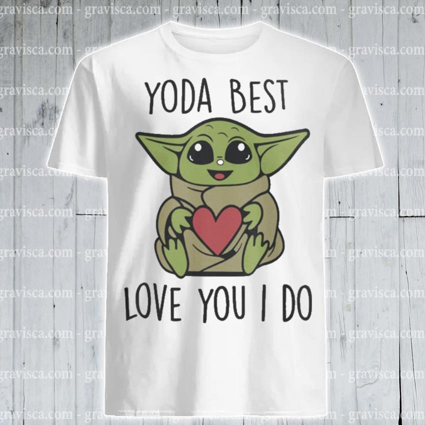 Baby Yoda hug Heart love you I do shirt