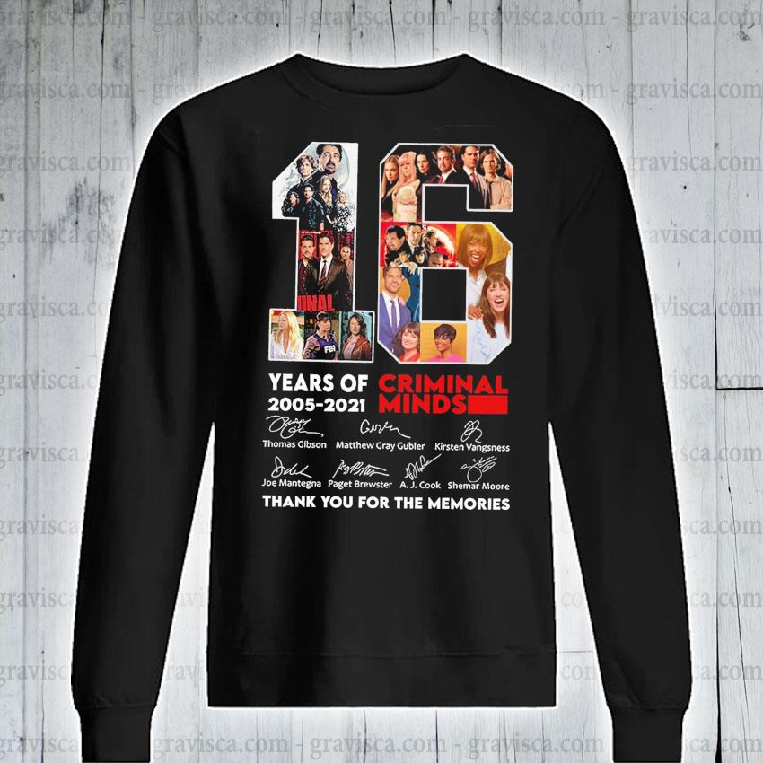 16 years of Criminal Minds 2005 2021 signatures thank you for the memories s sweatshirt