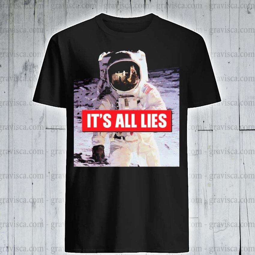 Astronaut USA It's all lies 2021 shirt