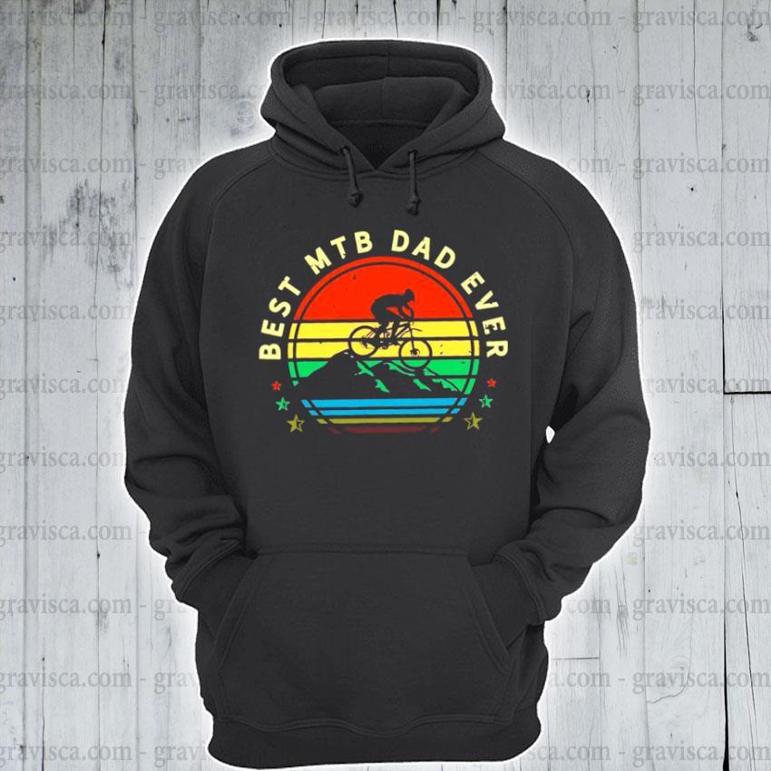 Best mtb dad ever s hoodie
