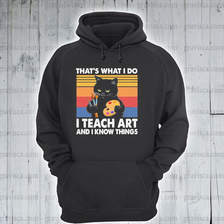 Black Car that's I do I teach Art and I know things vintage s hoodie