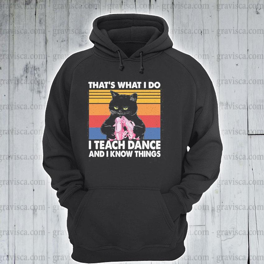 Black Car that's I do I teach Dance and I know things vintage s hoodie