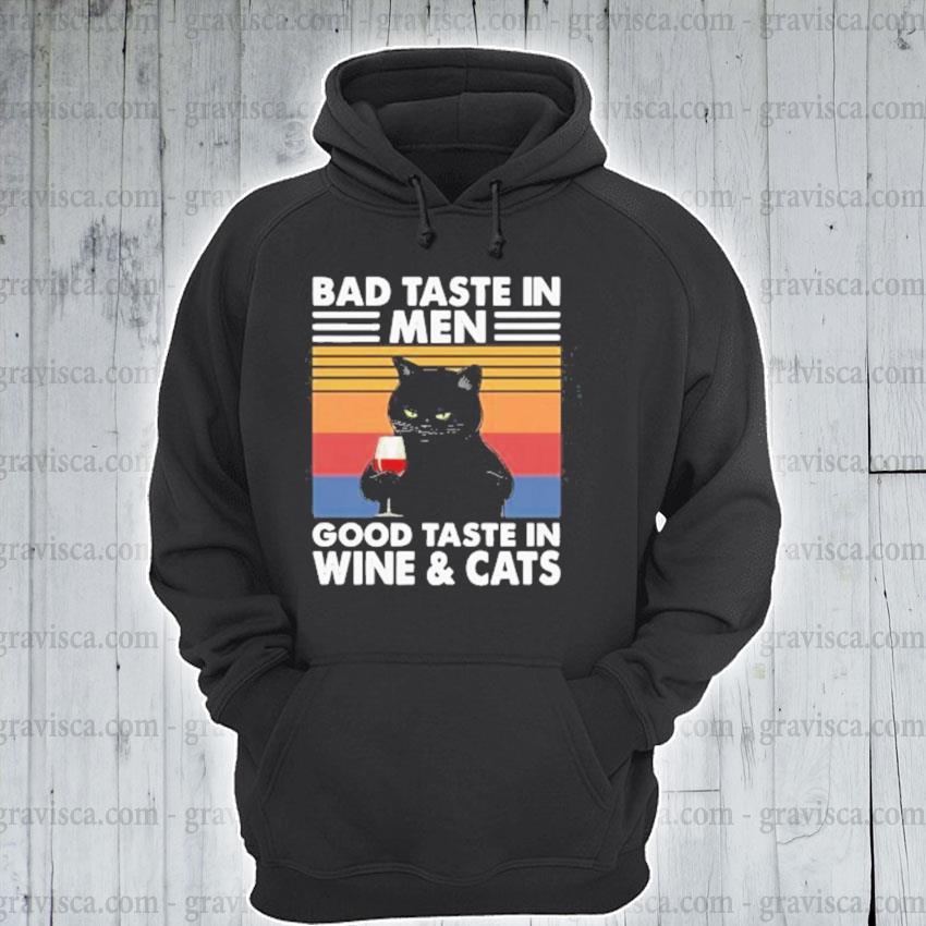 Black cat bad taste in men good taste in wine and cats vintage 2021 s hoodie