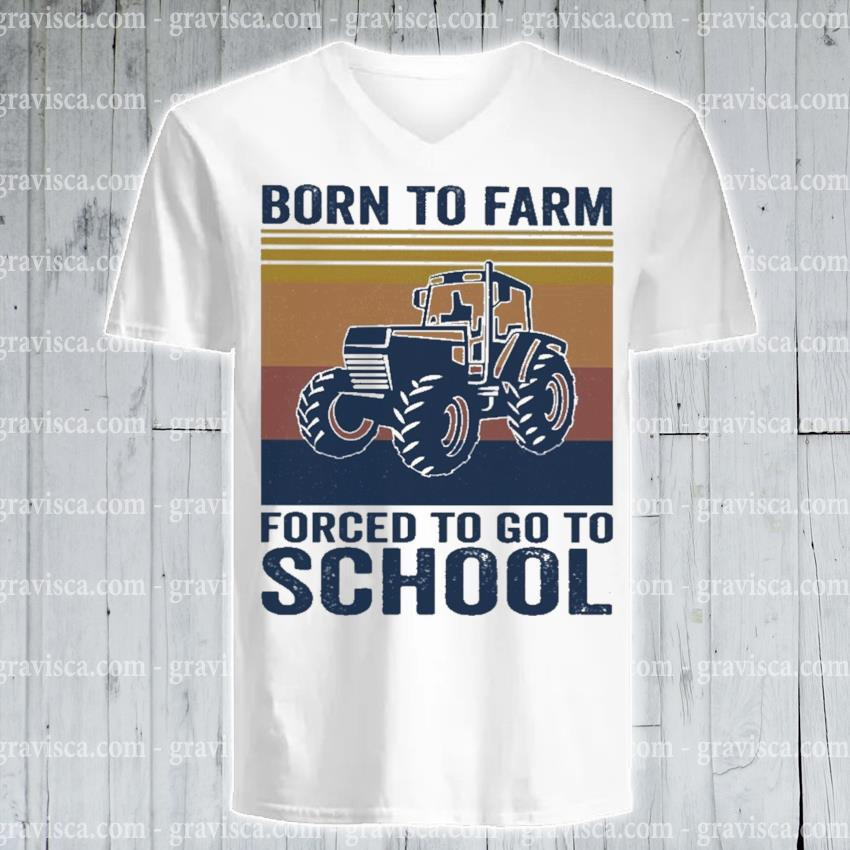 Born to Farm forced to go to School vintage s v-neck-tee