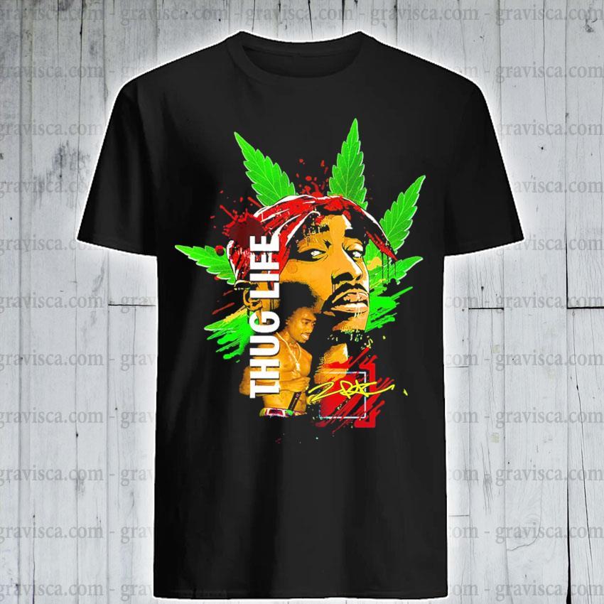 Cannabis Thug life signature shirt