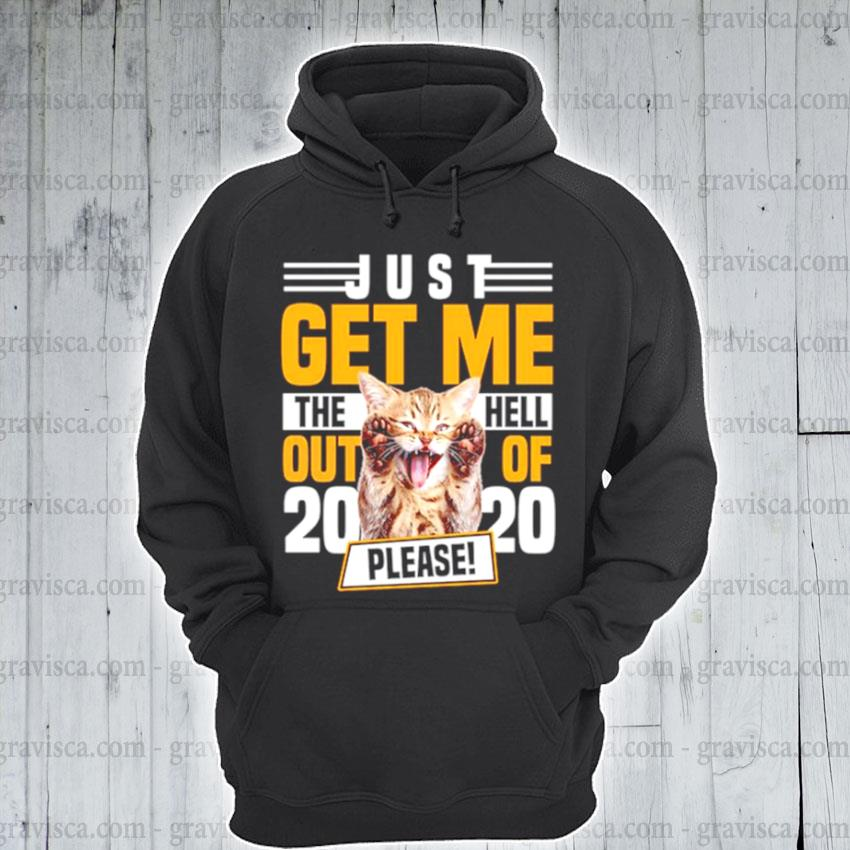 Cat just get me the hell out of 2021 please s hoodie