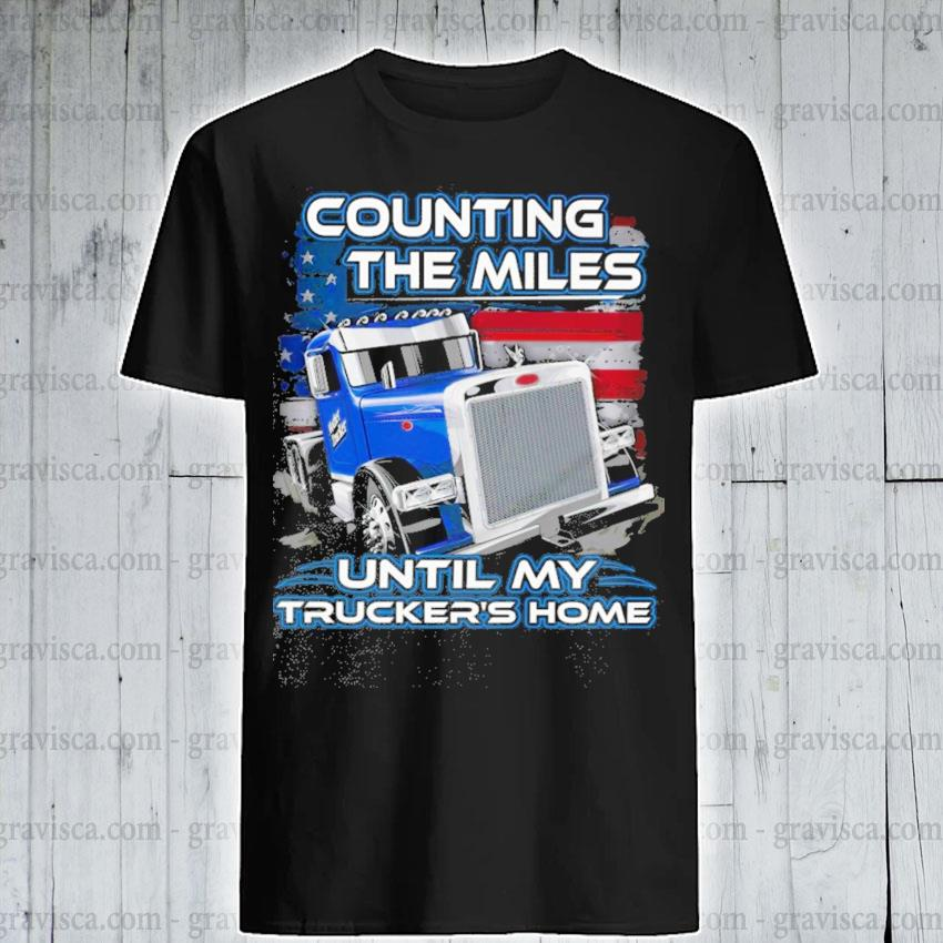 Counting the miles until my Trucker's home American flag shirt