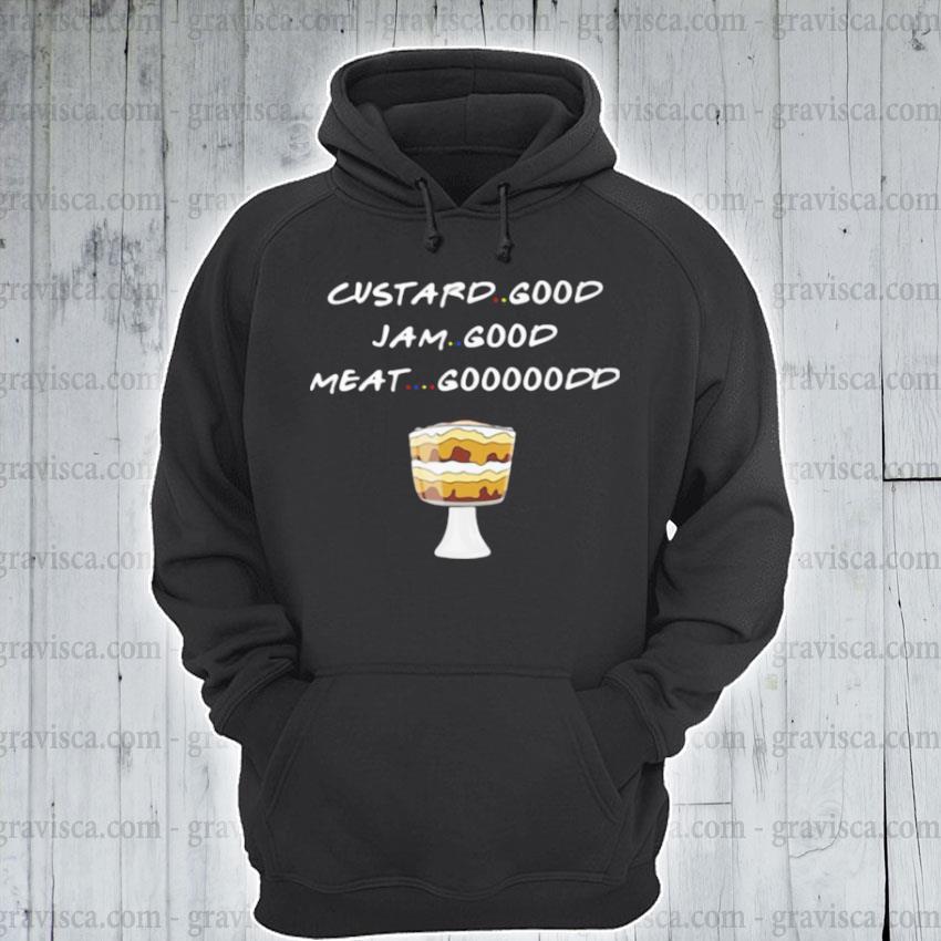 Custard good jam good meat good cake s hoodie