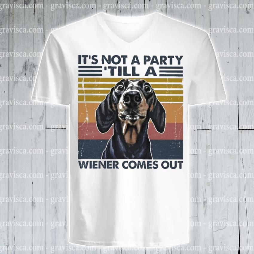 Dachshund It's not a party till a wiener comes out vintage s v-neck-tee