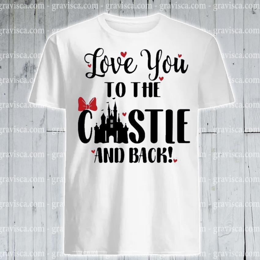 Disney love you to the castle and back valentines day shirt