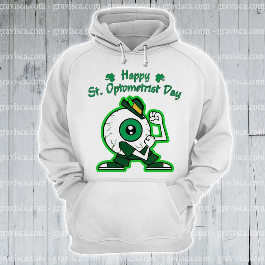 Eye happy St.Optometrist day s hoodie