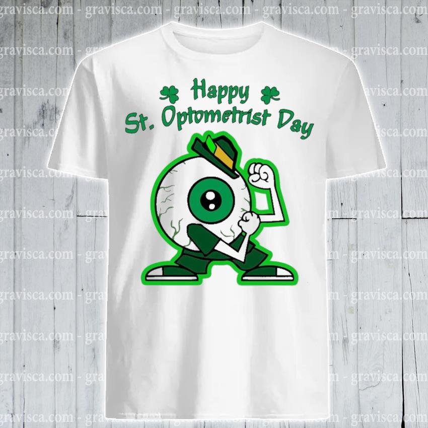 Eye happy St.Optometrist day shirt