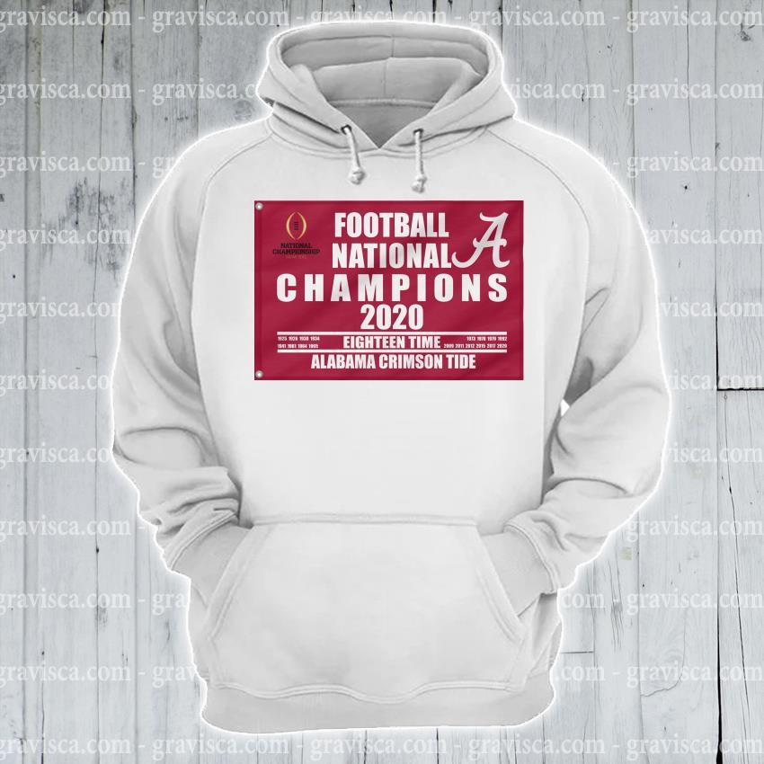 Football national Champions 2020 eighteen time Alabama Crimson Tide s hoodie