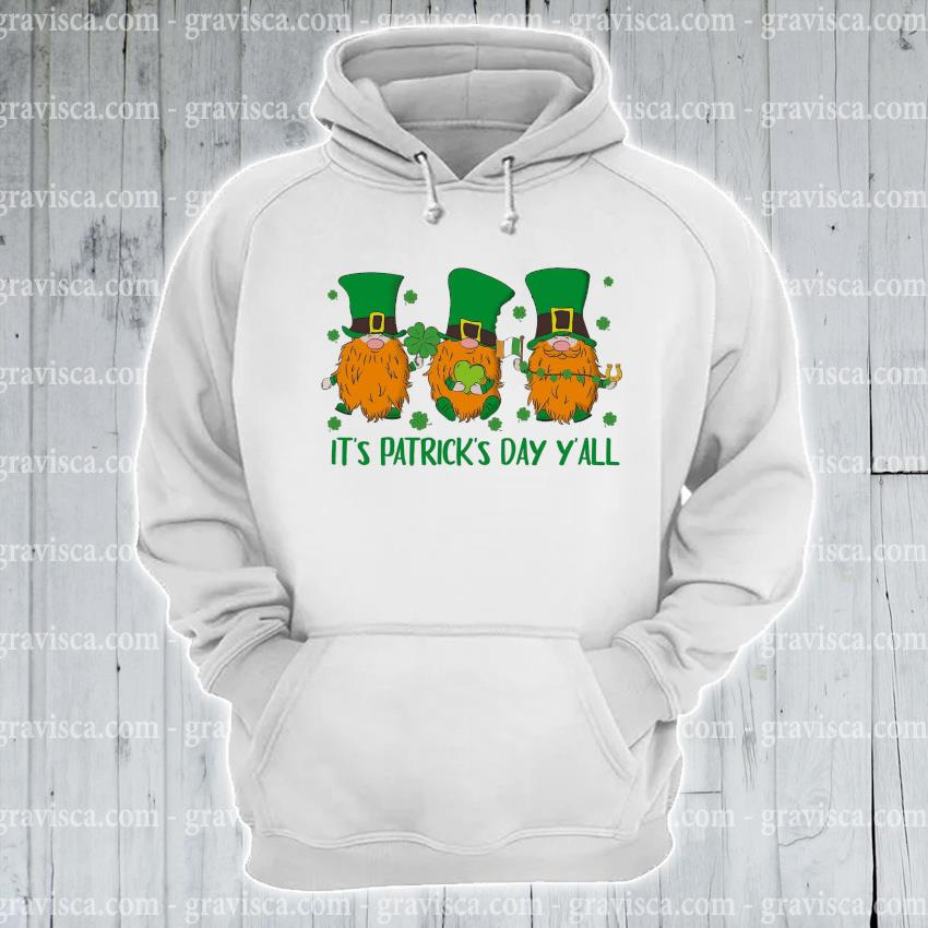 Gnomes It's patrick's day Y'all s hoodie
