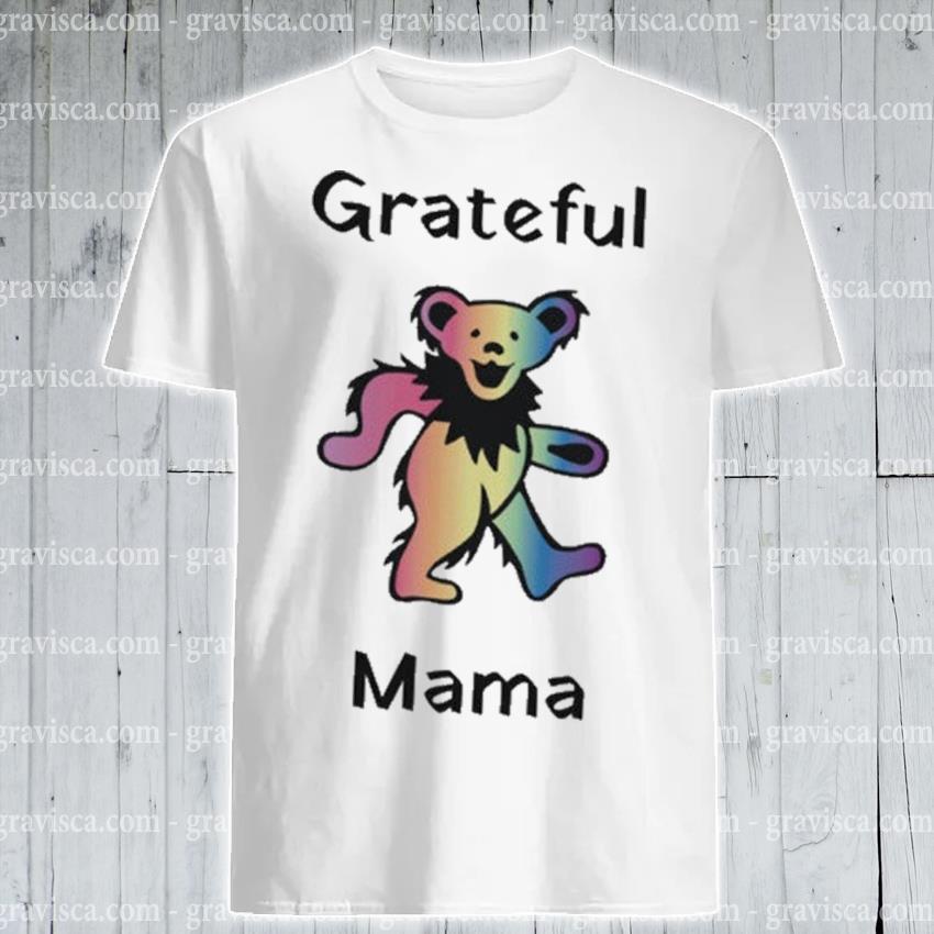 Grateful dead Bear mama shirt