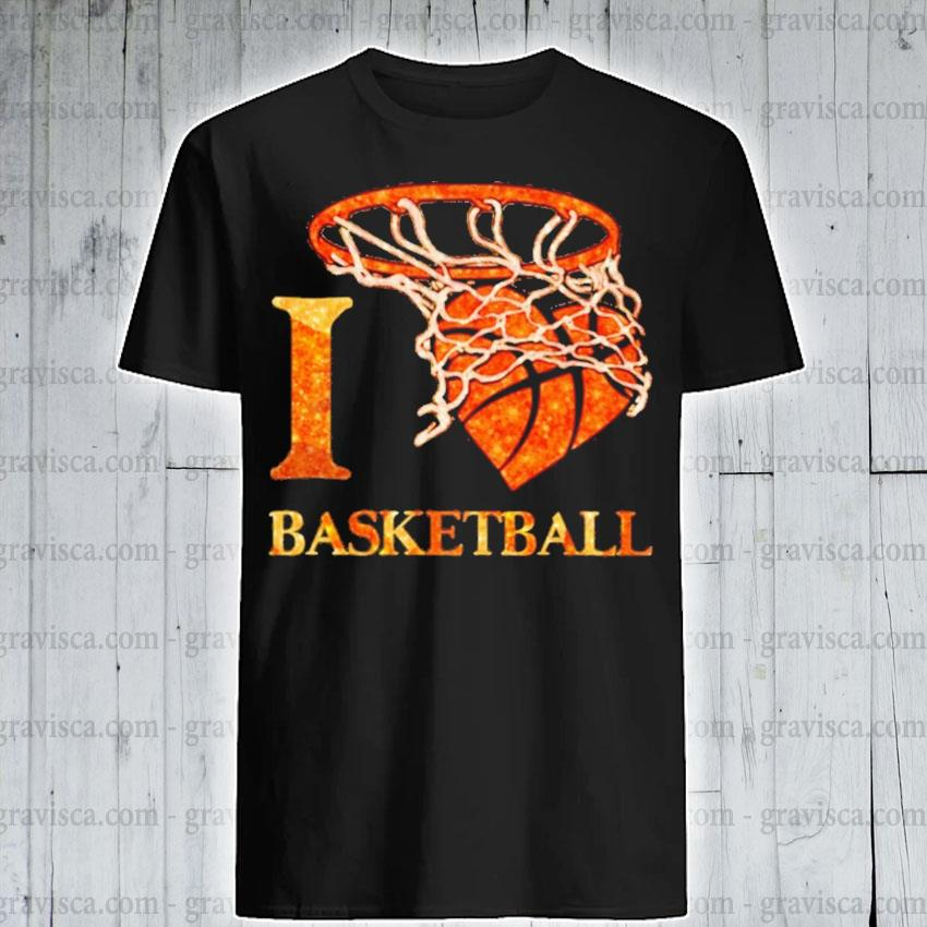 I love Basketball shirt