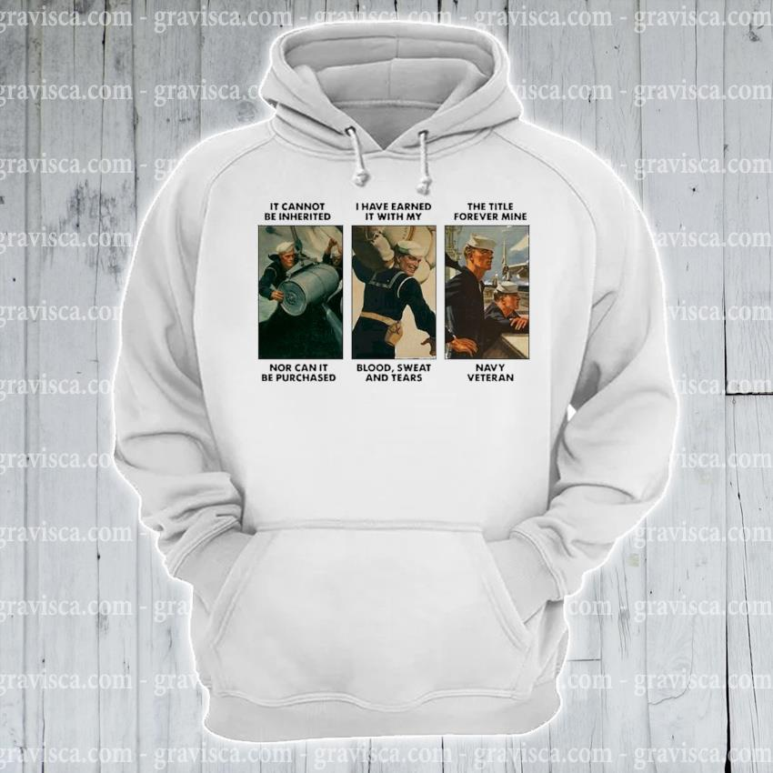 It cannot be inherited I have earned it with my navy veteran s hoodie