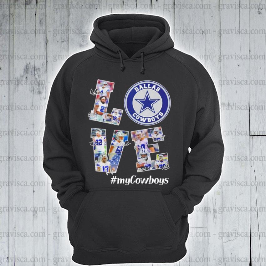 Love Dallas Cowboys my Cowboys signatures s hoodie
