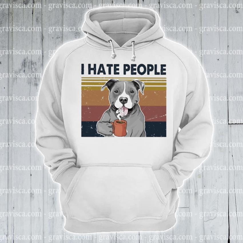Pitbull drink Coffee I hate people vintage s hoodie