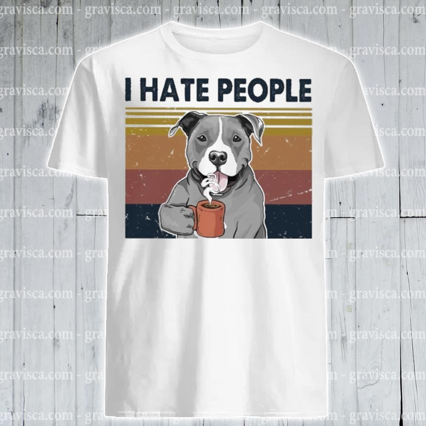 Pitbull drink Coffee I hate people vintage shirt