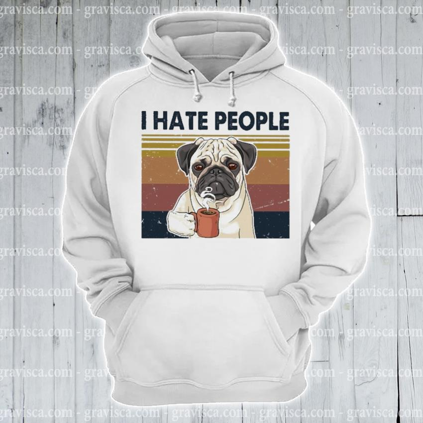 Pug drink Coffee I hate people vintage s hoodie
