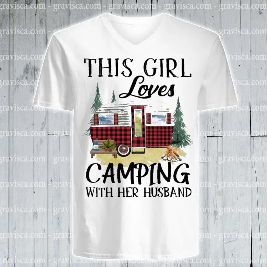 This Girl loves Camping with her husband s v-neck-tee