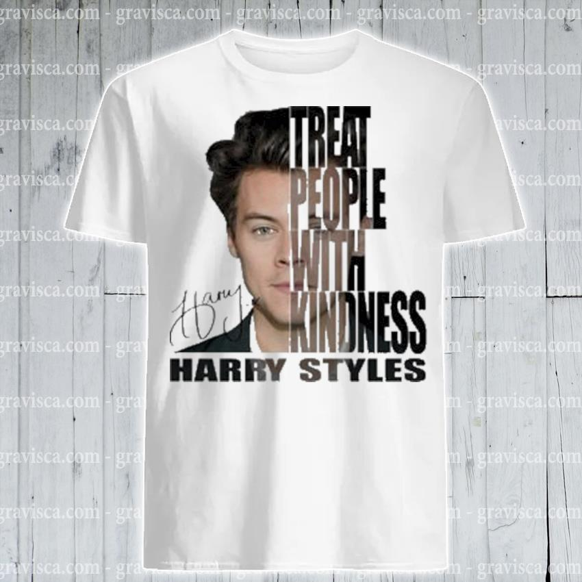 Treat people with kindness harry styles signature shirt