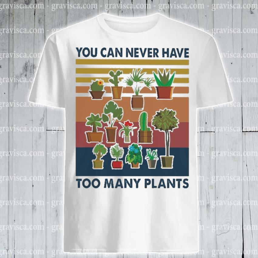 You can never have too many Plants vintage shirt